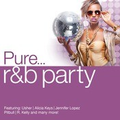 Pure... R&B Party Songs