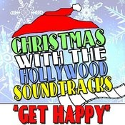 Get Happy: Christmas With The Hollywood Soundtracks Songs