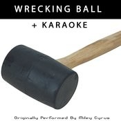 Wrecking Ball (Originally Performed By Miley Cyrus) - Single Songs