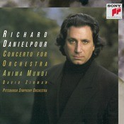 Danielpour: Concerto for Orchestra & Anima Mundi Songs