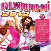 Bailando Por Ahí 2012 Songs