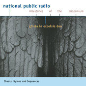 Npr Milestones Of The Millennium: Chant - Hymns And Sequences - Gloria In Excelsis Deo Songs