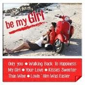 Be My Girl Songs