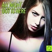 All Night Out Is Here Songs