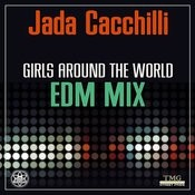 Girls Around The World (Edm Mix) Songs