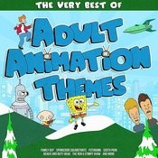 The Very Best Of Adult Animation Themes Songs