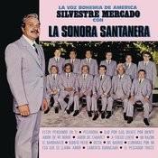 La Voz Bohemia De América Silvestre Mercado Con La Sonora Santanera Songs