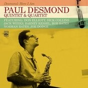 Paul Desmond Quintet & Quartet. Desmond: Here I Am Songs