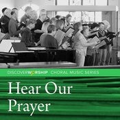 Choral Music Series: Hear Our Prayer Songs