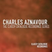 Charles Aznavour - The Classy Catalogue Recording Series Songs