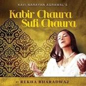 Kabir Chaura Sufi Chaura Songs