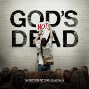God's Not Dead The Motion Picture Soundtrack Songs