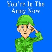 You're In The Army Now Song