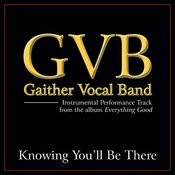 Knowing You'll Be There Performance Tracks Songs