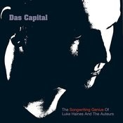 Das Capital - The Songwriting Genius Of Luke Haines And The Auteurs Songs