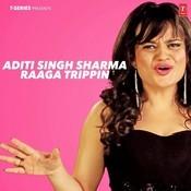 Aditi Singh Sharma Raaga Trippin Songs