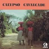 Calypso Cavalcade Vol. III (Digitally Remastered) Songs
