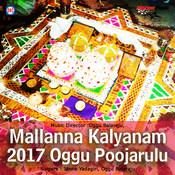 Mallanna Kalyanam 2017 Oggu Poojarulu Songs