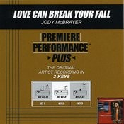 Love Can Break Your Fall (Premiere Performance Plus Track) Songs