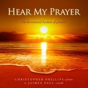Hear My Prayer: 14 Devotional Hymns of Prayer Songs