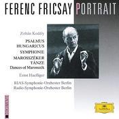 Ferenc Fricsay Portrait - Kodály: Psalmus Hungaricus; Symphony; Dances Of Marosszék Songs