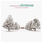 A Windham Hill Christmas: I'll Be Home For Christmas Songs