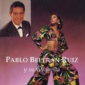 Pablo Beltrán Ruíz Y Su Orquesta Songs