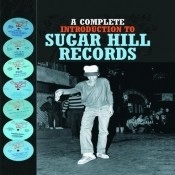 A Complete Introduction To Sugar Hill Records Box Set Songs