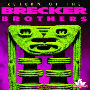 Return Of The Brecker Brothers Songs