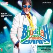 Bbuddah Hoga Terra Baap Songs