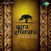 Agra Gharana (various Artistes) Songs