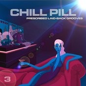 Chill Pill: Prescribed Laid-Back Grooves, Vol.3 Songs
