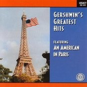 Gershwin's Greatest Hits Featuring An American In Paris Songs