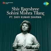 Shivkumar Sharma - Rageshree Sohini Mishra Tilang Songs