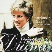 Princess Diana: England's Rose - An Audio Tribute Songs