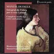 Falla: Complete Works for Voice and Piano Songs