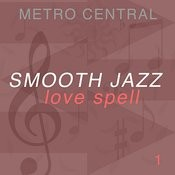 Smooth Jazz Love Spell 1 Songs