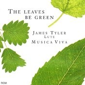 The Leaves Be Green Songs