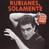 Rubianes, Solamente Songs
