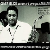 Oliver Nelson: Composer & Arranger, A Tribute Songs