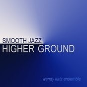 Smooth Jazz Higher Ground Songs