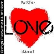 Songs Everyone Must Hear: Part One - Love Vol 1 Songs