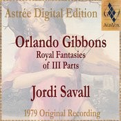 Orlando Gibbons: Royal Fantasies Of III Parts Songs