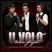 Il Volo...Takes Flight (Live From The Detroit Opera House) Songs