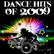 Dance Hits Of 2009 Songs