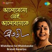 Bhalobeso Sei Bhalobasake - Bratati Bandopadhyay Songs