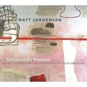 Tattooed By Passion: Music Inspired By The Paintings Of Dale Chisman Songs