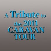 A Tribute To The 2011 Caravan Tour Songs