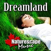 Dreamland (Nature Sound With Music) Songs