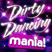 Dirty Dancing Mania - 20 Massive Dirty Dancing Anthems Songs